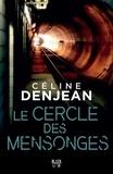 Céline Denjean - Le cercle des mensonges.