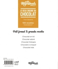 Je veux encore du chocolat. 100 recettes