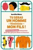 Aurélia Blanc - Tu seras un homme féministe mon fils.