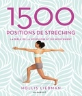 Hollis Liebman - 1500 positions de stretching - La bible de la souplesse et du mouvement.