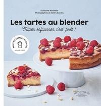 Guillaume Marinette - Les tartes au blender.