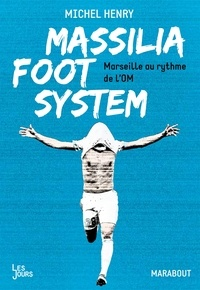 Michel Henry - Massilia Foot System.