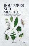 Caro Langton et Rose Ray - Boutures sur mesure - Le guide essentiel pour maîtriser les boutures et partager ses plantes d'intérieur à l'infini.