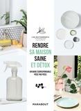 Lisa Butterworth - Rendre sa maison saine et détox - Un guide écologique et durable, pièce par pièce.