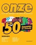 Zahir Oussadi - Onze mondial, elles ont marqué l'histoire du football - Les 50 équipes de légendes.