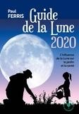 Paul Ferris - Guide de la Lune - Astuces et conseils pour se nourrir, se soigner et jardiner.