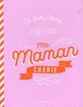 Marabout - Ce que j'aime chez toi ma maman chérie.
