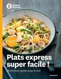 Marabout - Plats express super facile ! - 68 recettes rapides pour le soir.