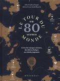 Jules Gaubert-Turpin et Adrien Grant Smith Bianchi - Le tour du monde en 80 verres - Livre de voyage à siroter, des bières belges au whisky japonais.