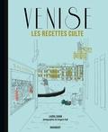 Laura Zavan et Grégoire Kalt - Venise - Les recettes culte.