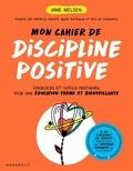 Jane Nelsen - Mon cahier discipline positive.