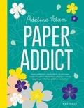 Adeline Klam - Paper Addict - Avec feuilles de papier japonais.