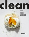 Frances Boswell et Beatriz Da Costa - Clean - La cuisine naturelle sans aliments ultra-transformés.