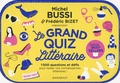 Michel Bussi et Frédéric Bizet - Le Grand Quiz Littéraire - 1000 questions et défis pour tester vos connaissances littéraires ! Spécial best-sellers.