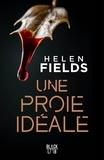 Helen Fields - Une proie idéale.