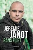 Jérémie Janot - Jeremie Janot : Sans filet.