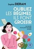 Sophie Deram - Oubliez les régimes ils font grossir !.
