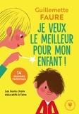 Guillemette Faure - Je veux le meilleur pour mon enfant.