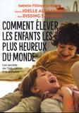 Jessica Joelle Alexander et Iben Dissing Sandahl - Comment élever les enfants les plus heureux du monde.