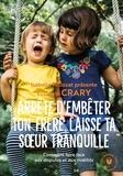 Elizabeth Crary - Arrête d'embêter ton frère, laisse ta soeur tranquille.