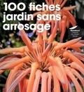 100 fiches jardin sans arrosage / Valérie Garnaud, Odile Koenig | Garnaud, Valérie. Auteur