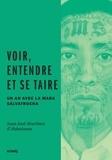 Juan José Martinez d'Aubuisson - Voir, entendre et se taire - Un an avec la Mara Salvatrucha.