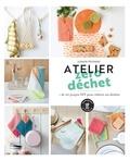 Juliette Michelet - Atelier zéro déchet - + de 20 projets DIY pour réduire ses déchets.