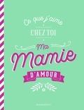Marabout - Ce que j'aime chez toi ma mamie d'amour.