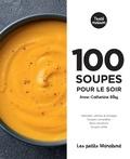 Anne-Catherine Bley - 100 soupes pour le soir.