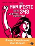 Hélène Strag et Adeline Laffitte - Le Manifeste des 343 - L'histoire d'un combat.