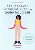 Florence Parot - Transformez votre vie avec la sophrologie.