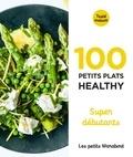 Orathay Souksisavanh - 100 recettes healthy - Super débutant.