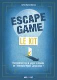 James Hamer-Morton - Le kit Escape Game - Parviendrez-vous à sauver le monde de l'infernale Wexell Corporation ?.