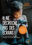 """Sabine Duflo - Il ne peut plus se passer des écrans ! - La méthode des """"4 pas"""" pour protéger le cerveau des enfants."""