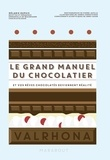 Mélanie Dupuis - Le grand manuel du chocolatier.