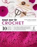 Marie-Noëlle Bayard - Tout sur le crochet - 10 modèles faciles à réaliser.