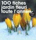 Marcel Guedj - 100 fiches jardin fleuri toute l'année.