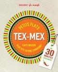 Sandra Mahut - Petits plats Tex-Mex - C'est meilleur à la maison.