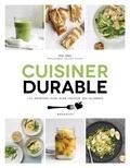 Fern Green - Cuisiner durable - 100 recettes pour consommer et cuisiner en préservant la planète.