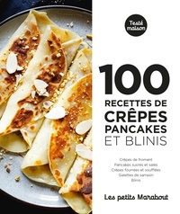 Christelle Huet-Gomez et Yannick Le Corvec - 100 recettes crêpes, pancakes et blinis.