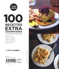 100 recettes extra gourmandes à partager (ou pas)