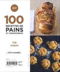 100 recettes de pains et viennoiseries. Fait maison