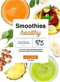 Fern Green - Smoothies healthy - 140 jus et smoothies bienfaisants pour détoxifier votre organisme.