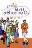 Arno Gérald - La vie rêvée d'Etienne D.