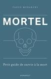 Taous Merakchi - Mortel - N'ayez plus peur de la mort.