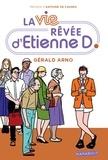 Gérald Arno - La vie rêvée d'Etienne D.