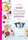 Lélia Castello et Rebecca Genet - Monsieur Cuisine Pâtisserie - 100 recettes inratables.