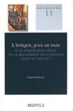 Laurent Jégou - L'évêque, juge de paix - L'autorité épiscopale et le règlement des conflits entre Loire et Elbe (VIIIe-XIe siècle).