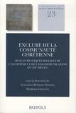 Geneviève Bührer-Thierry et Stéphane Gioanni - Exclure de la communauté chrétienne - Sens et pratiques sociales de l'anathème et de l'excommunication (IVe-XIIe siècle).