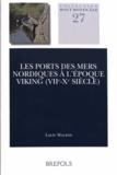 Lucie Malbos - Les ports des mers nordiques à l'époque viking (VIIe-Xe siècle).